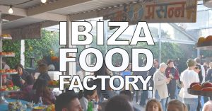 Ibiza Food Factory @ Sluiz